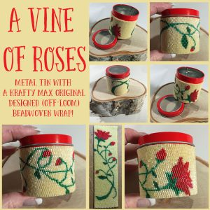 A Vine of Roses (Metal Tin with Beadweaving Wrap)