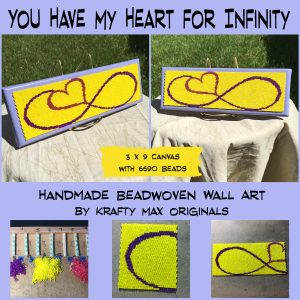 You Have My Heart for Infinity Handmade Beadwoven Art