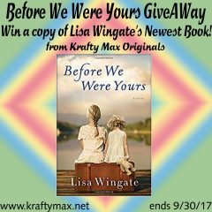 Before We Were Yours by Lisa Wingate GiveAWay