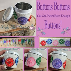 Buttons Buttons You Never Have Enough Buttons!