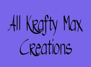 All Krafty Max Original Designs